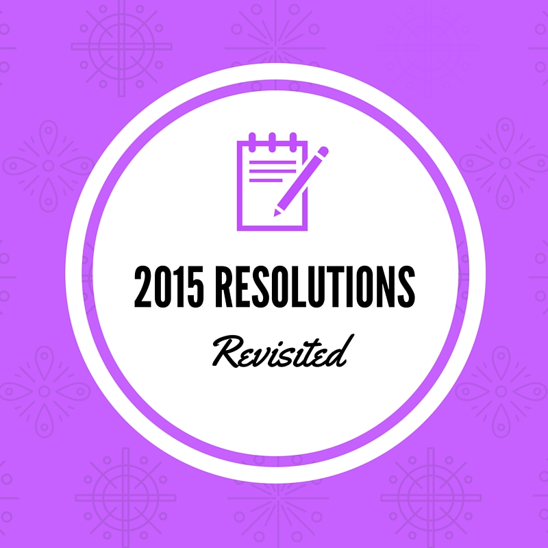 2015 Resolutions Revisited