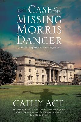 The Case of the Missing Morris Dancer  (Cathy Ace)