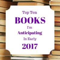 Ten Books I'm Anticipating in Jan-June 2017