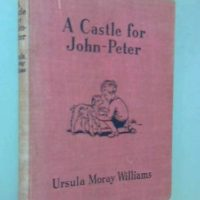 Treasures from the Hoard: A Castle for John-Peter by Ursula Moray Williams