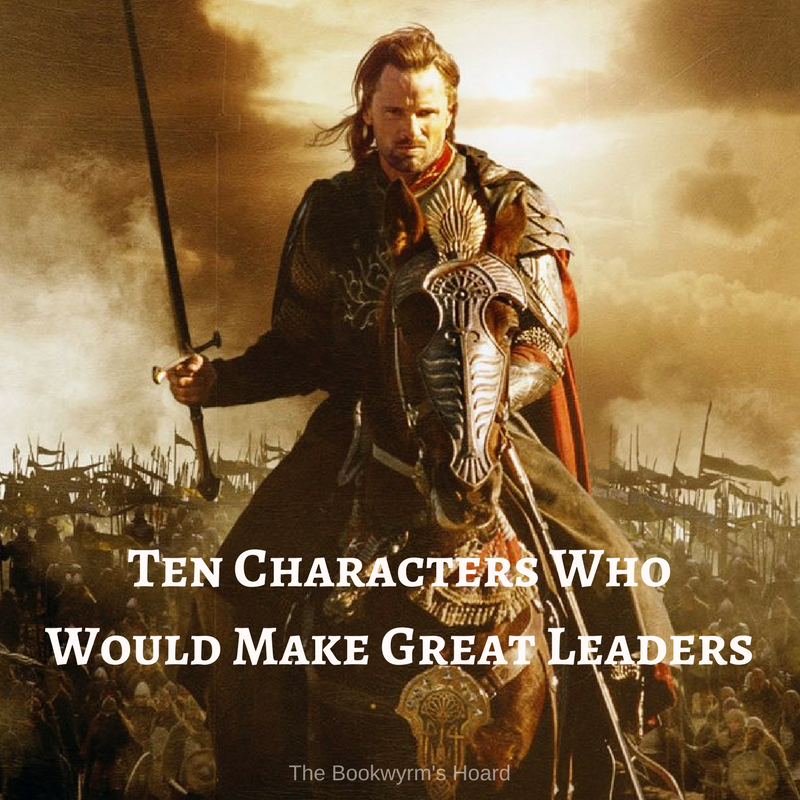 Ten Characters Who Would Make Great Leaders