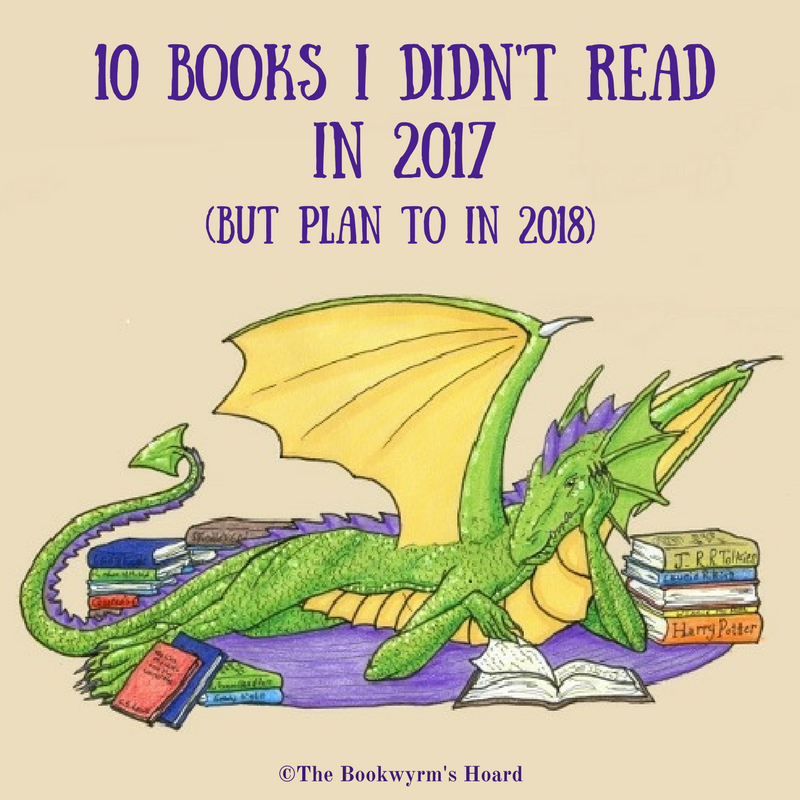 Ten Books I Didn't Read in 2017 (But Plan To in 2018)