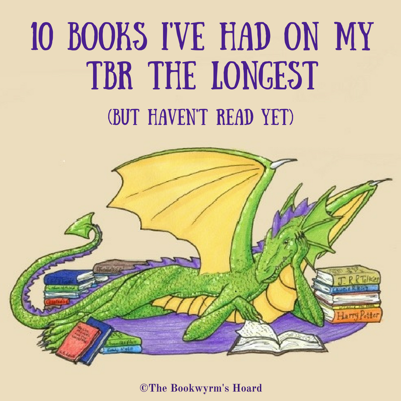Ten Books That Have Been on My TBR the Longest (And I Still Haven't Read)