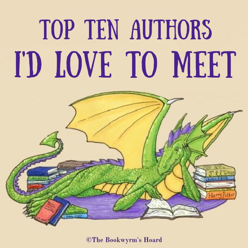 Top Ten Authors I'd Love to Meet—And Some I've Met