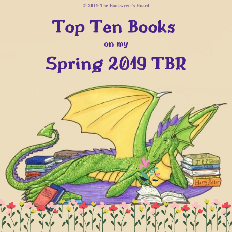 Top Ten Tuesday – My Spring 2019 TBR