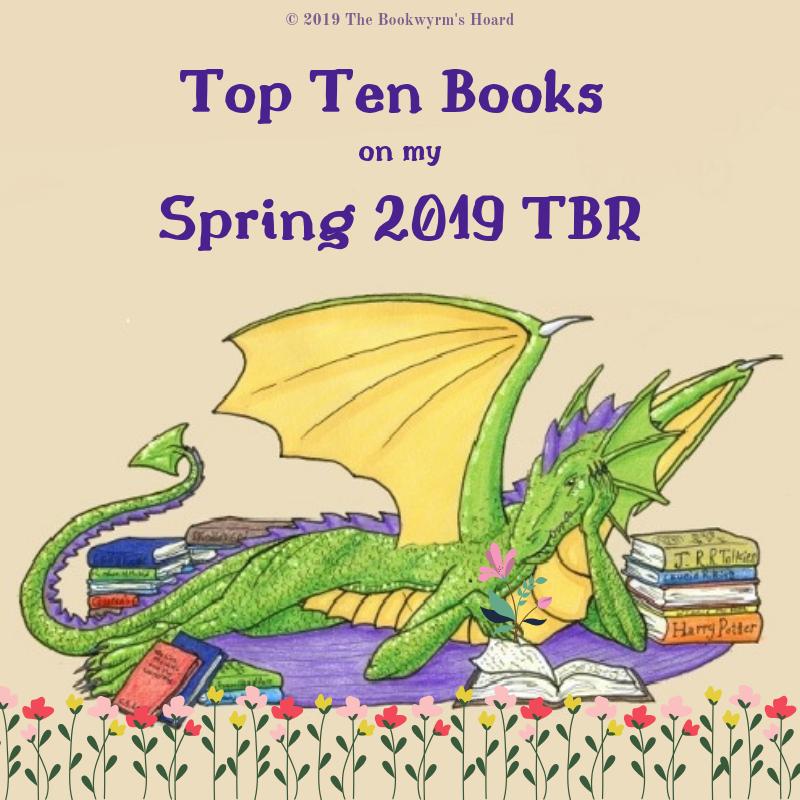 Top Ten Tuesday – My Spring 2019 TBR