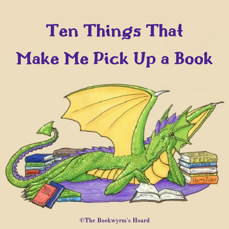 Ten Things That Make Me Pick Up a Book