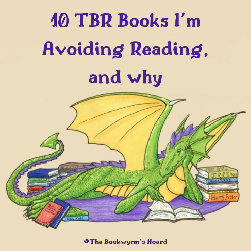 Ten TBR Books I'm Avoiding Reading, and Why