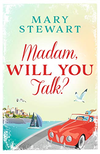 Book cover: Madam, Will You Talk? by Mary Stewart