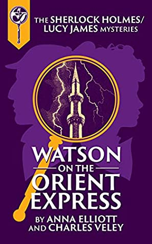 Watson on the Orient Express by Anna Elliott, Charles Veley