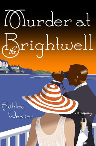 Book cover: Murder at the Brightwell, by Ashley Weaver