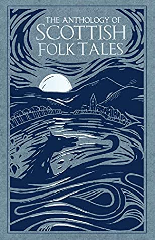 Book cover: The Anthology of Scottish Folk Tales