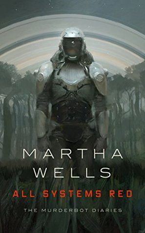 Book cover: All Systems Red, by Martha Wells