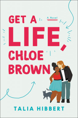 Book cover: Get a Life, Chloe Brown, by Talia Hibbert