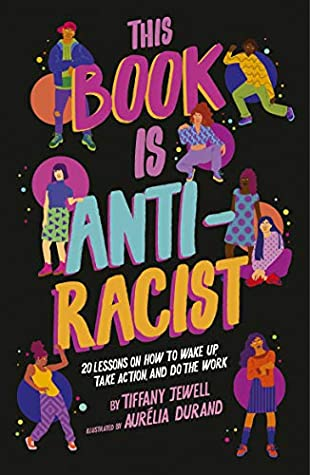 Book cover: This Book Is Anti-Racist, by Tiffany Jewell