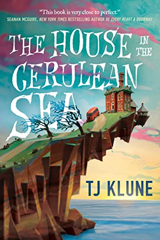 Book cover: The House in the Cerulean Sea, by TJ Klune