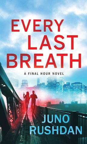 Book cover: Every Last Breath, by Juno Rushdan