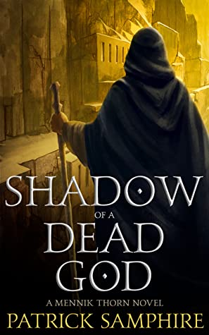 Book cover: Shadow of a Dead God, by Patrick Samphire