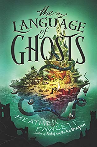 Book cover: The Language of Ghosts, by Heather Fawcett