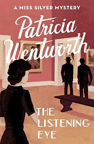 Book cover: The Listening Eye, by Patricia Wentworth