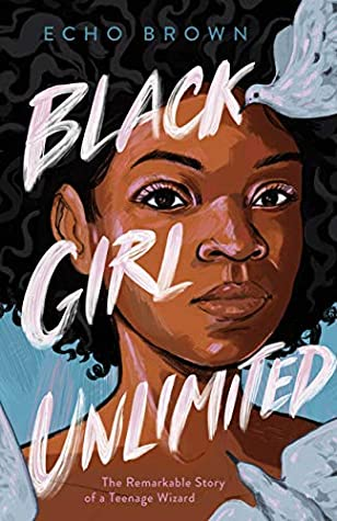 Book cover: Black Girl Unlimited, by Echo Brown