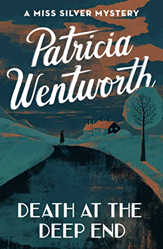 Book cover: Death at the Deep End, a Miss Silver mystery by Patricia Wentworth