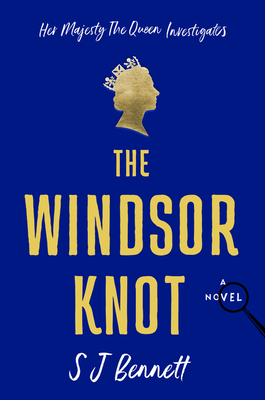 Book cover: The Windsor Knot, by S. J. Bennett