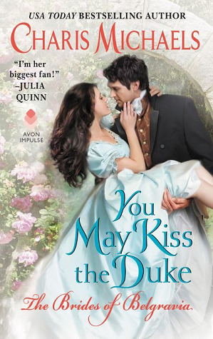 Book cover: You May Kiss the Duke, by Charis Michaels