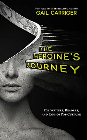 Book cover: The Heroine's Journey, by Gail Carriger