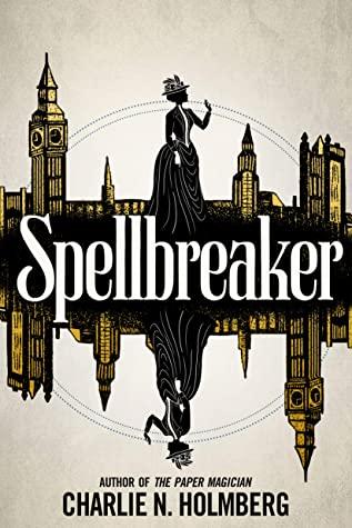 Book cover: Spellbreaker, by Charlie N. Holmberg
