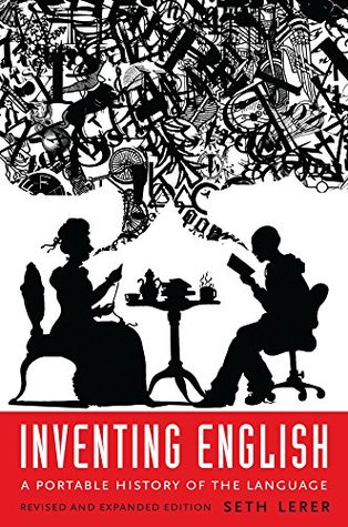 Book cover: Inventing English: A Portable History of the Language, by Seth Lerer