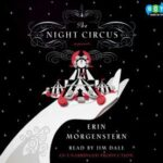 Audiobook cover: The Night Circus, by Erin Morgenster, read by Jim Dale
