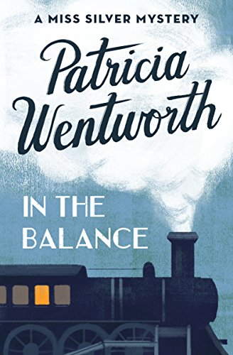 Book cover: In the Balance, by Patricia Wentworth