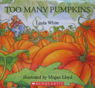 Book cover: Too Many Pumpkins, by Linda White