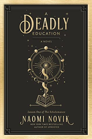 Book cover: A Deadly Education, by Naomi Novik