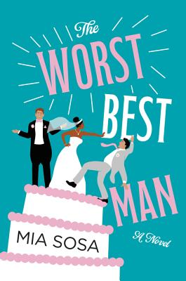 Book Cover: The Worst Best Man, by Mia Sosa