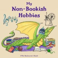 My Non-Bookish Hobbies