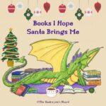 Books I Hope Santa Brings Me (2020 header)