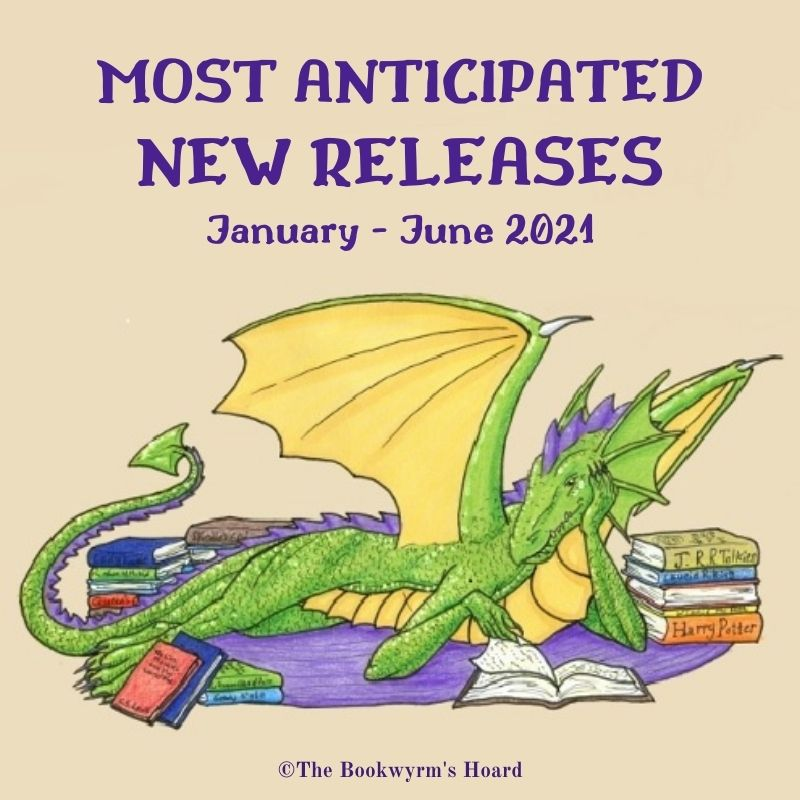 My Most Anticipated Releases: January–June 2021