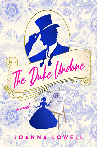 Book cover: The Duke Undone, by Joanna Lowell