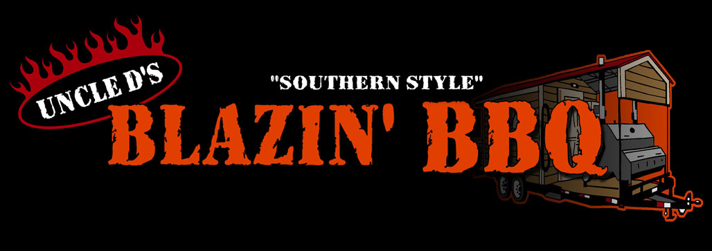 "Uncle D's Blazin' BBQ ""Southern Style"""