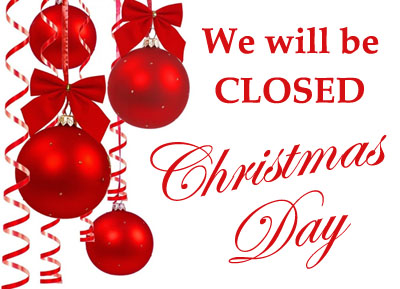 We will be closed Christmas Day