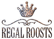 Regal Roosts