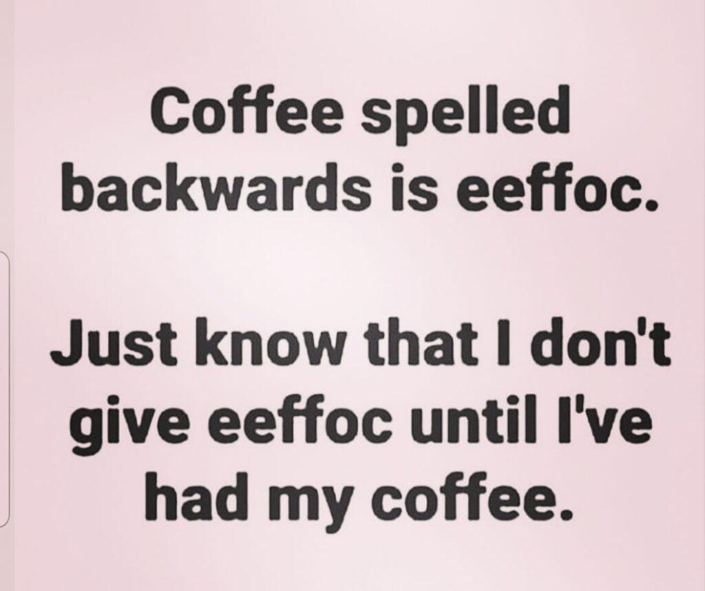 Coffee Spelled Backword