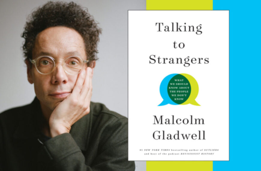 Book Review: Talking to Strangers (Author Malcolm Gladwell)
