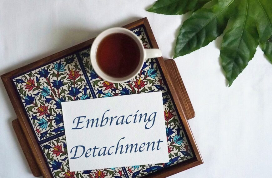 Embracing Detachment