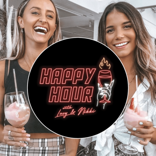 Happy Hour With Lucy & Nikki