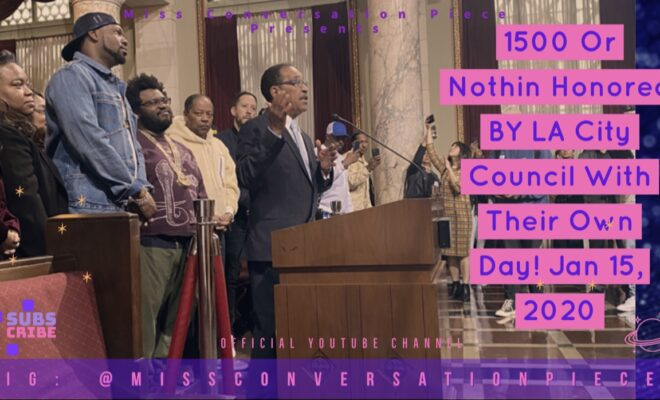 City Council President declared 1500 or Nothin' Day in Los Angeles, CA on Jan.15, 2020. Miss Conversation Piece was on the scene at Los Angeles City Hall.