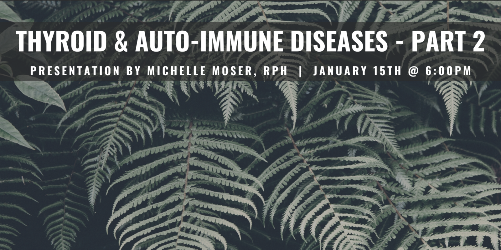 event header for part two of thyroid and autoimmune health seminar series