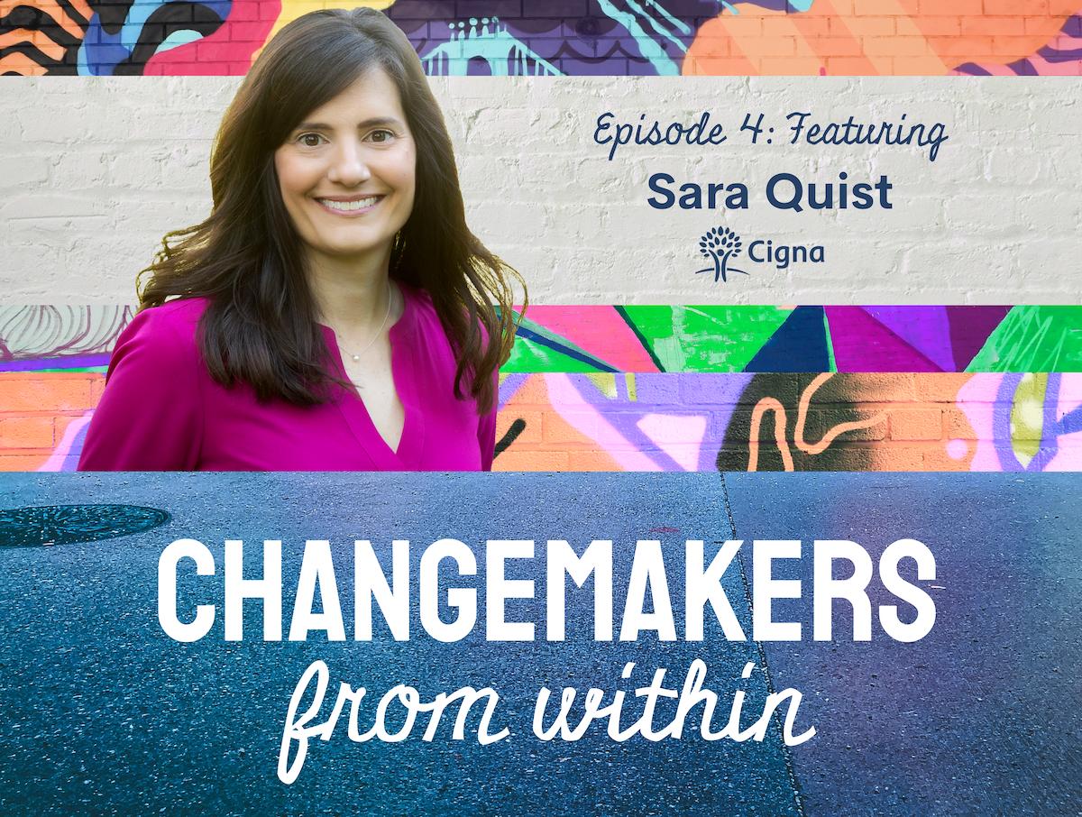 changemakers- sara quist cigna